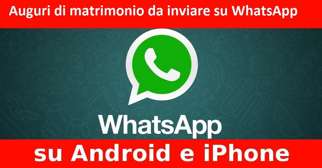 Auguri Di Matrimonio Su Whatsapp Messaggi Di Auguri Per Gli Sposi