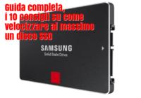 Velocizzare al massimo un disco SSD