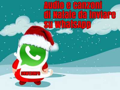 Immagini Natalizie Da Inviare Per Posta Elettronica.Canzoni E Musiche Di Natale Da Inviare Su Whatsapp Segreti