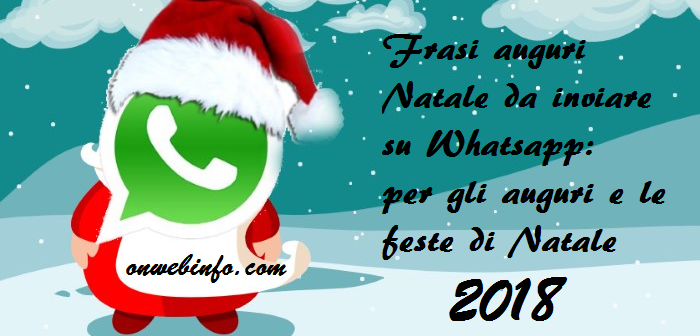 Frasi Per Auguri Di Natale 2018 Per Whatsapp Segreti E Consigli